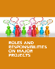 Roles and Responsibilities on Major Projects